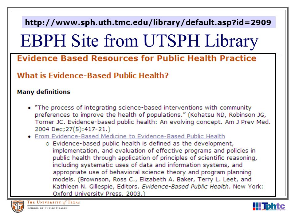 EBPH Site from UTSPH Library http://www.sph.uth.tmc.edu/library/default.asp id=2909
