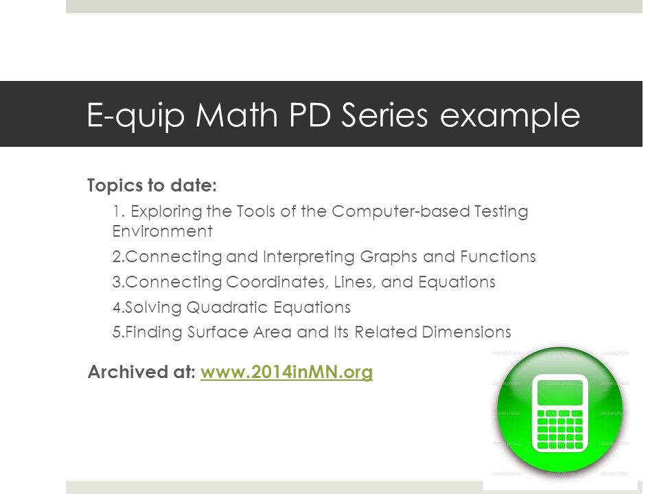 E-quip Math PD Series example Topics to date: 1.