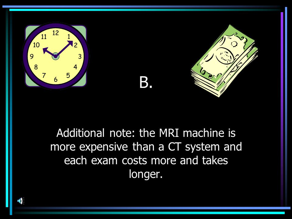 Regarding the differences between MRI and CT, which of the following is true.