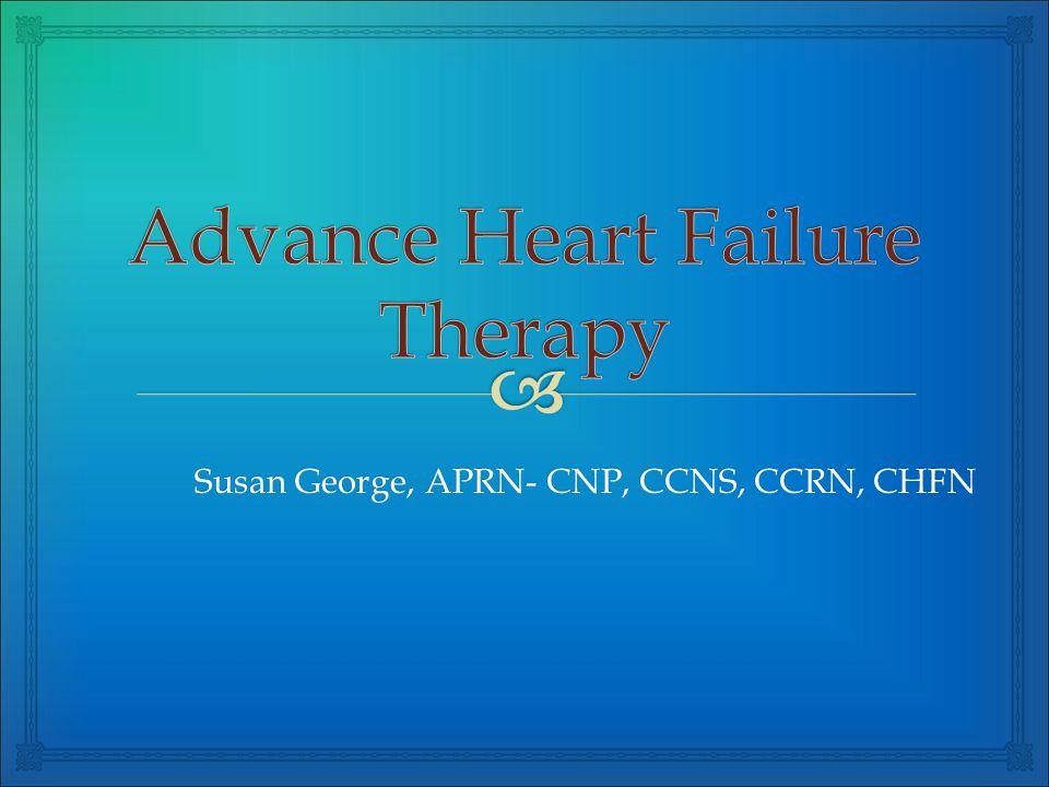 Susan George, APRN- CNP, CCNS, CCRN, CHFN