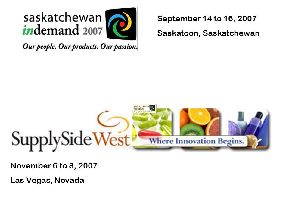 Saskatchewan indemand & Supply Side West November 6 to 8, 2007 Las Vegas, Nevada September 14 to 16, 2007 Saskatoon, Saskatchewan