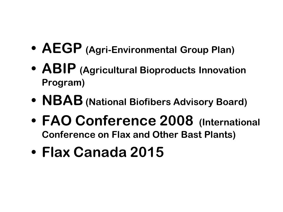 AEGP (Agri-Environmental Group Plan) ABIP (Agricultural Bioproducts Innovation Program) NBAB (National Biofibers Advisory Board) FAO Conference 2008 (
