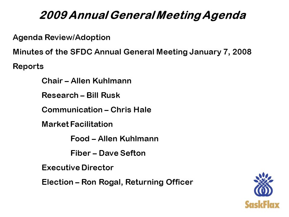 2009 Annual General Meeting Agenda Agenda Review/Adoption Minutes of the SFDC Annual General Meeting January 7, 2008 Reports Chair – Allen Kuhlmann Re