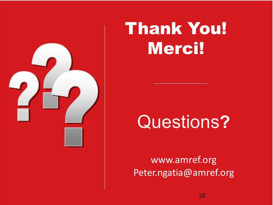 Questions www.amref.org Peter.ngatia@amref.org 18 Thank You! Merci!