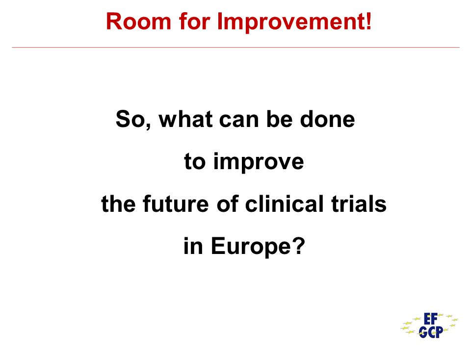 Room for Improvement! So, what can be done to improve the future of clinical trials in Europe?