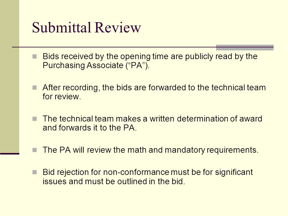 Submittal Review Bids received by the opening time are publicly read by the Purchasing Associate (PA).