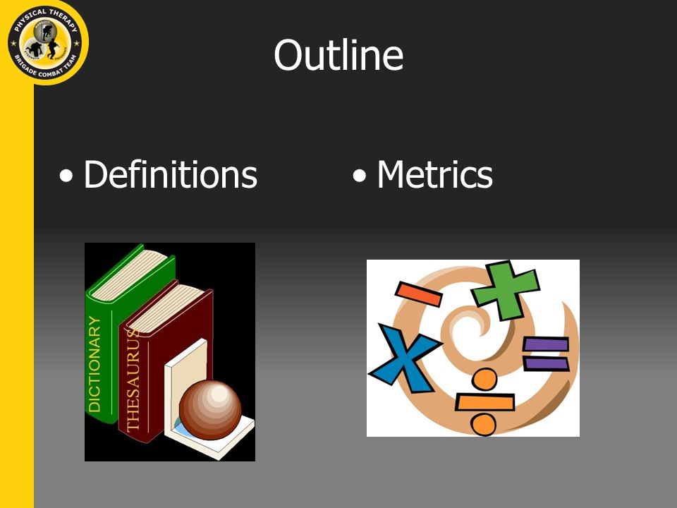 Outline Definitions Metrics