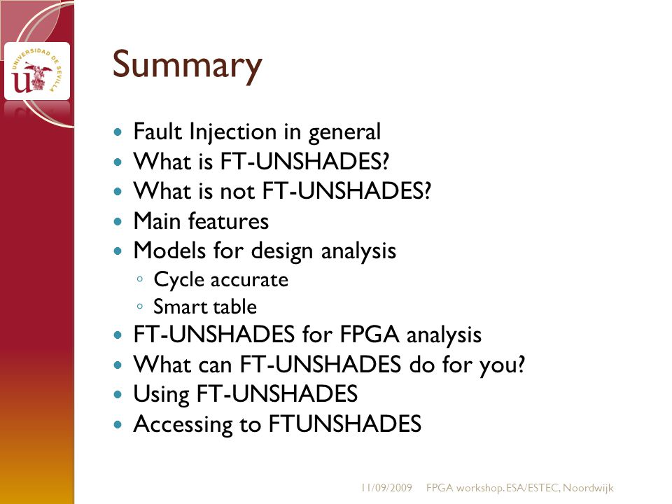 Summary Fault Injection in general What is FT-UNSHADES.