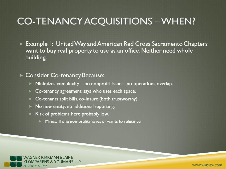 www.wkblaw.com CO-TENANCY ACQUISITIONS – WHEN.