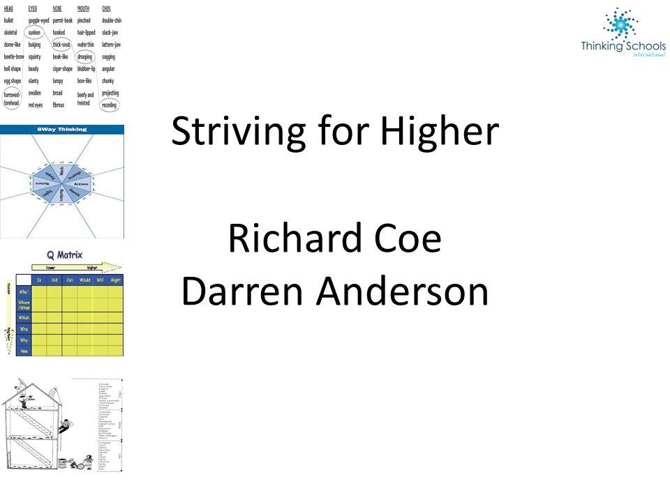 Striving for Higher Richard Coe Darren Anderson
