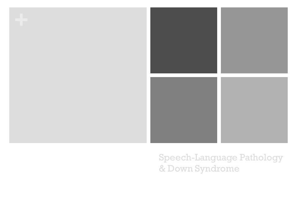 + Speech-Language Pathology & Down Syndrome
