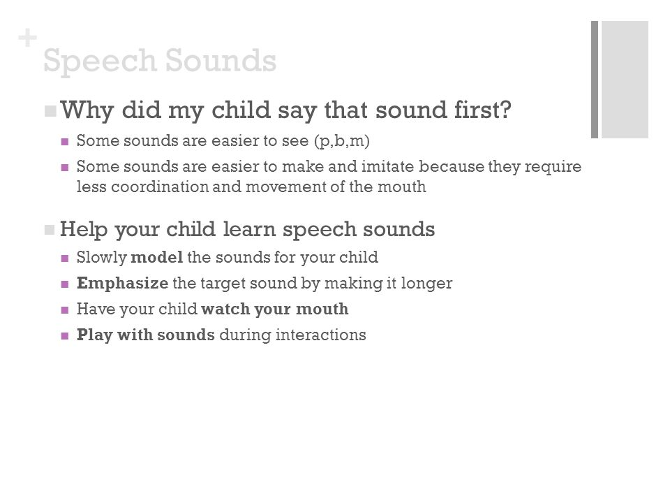 + Speech Sounds Why did my child say that sound first.