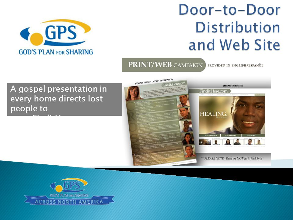 A gospel presentation in every home directs lost people to www.FindItHere.com.