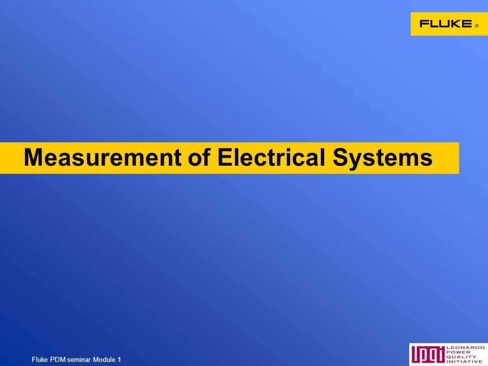Fluke PDM seminar Module 1 16 Measurement of Electrical Systems