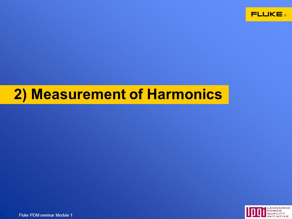 Fluke PDM seminar Module 1 43 2) Measurement of Harmonics