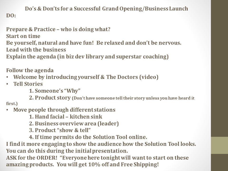 Dos & Donts for a Successful Grand Opening/Business Launch DO: Prepare & Practice – who is doing what.