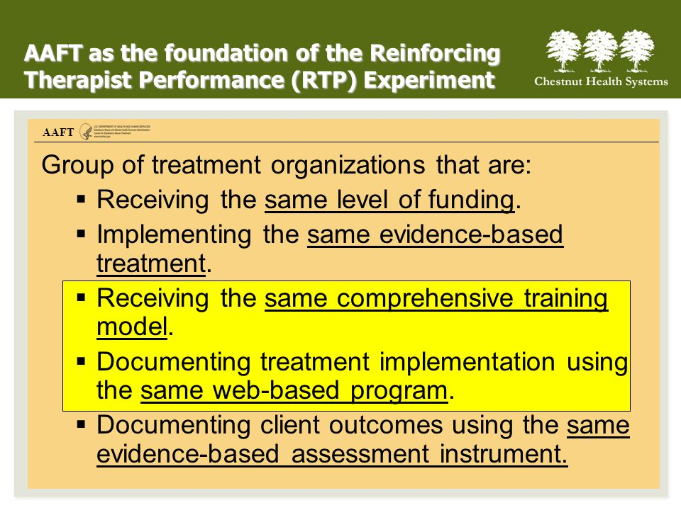 Group of treatment organizations that are: Receiving the same level of funding. Implementing the same evidence-based treatment. Receiving the same com