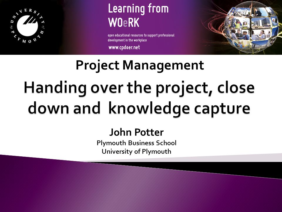 John Potter Plymouth Business School University of Plymouth Project Management