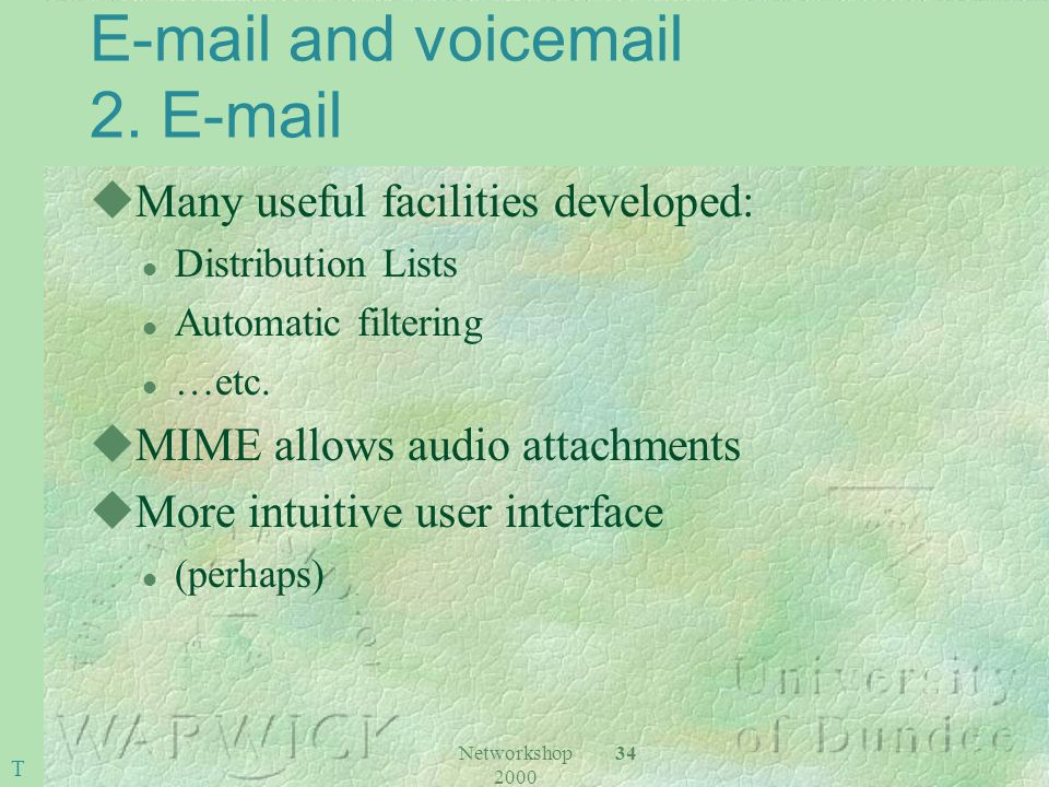 Networkshop 2000 34 E-mail and voicemail 2.