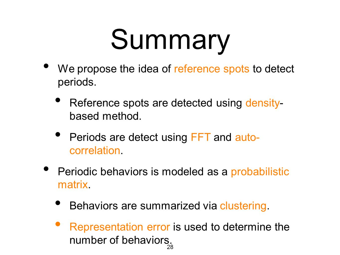 Summary We propose the idea of reference spots to detect periods. Reference spots are detected using density- based method. Periods are detect using F