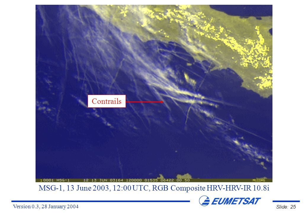 Version 0.3, 28 January 2004 Slide: 25 MSG-1, 13 June 2003, 12:00 UTC, RGB Composite HRV-HRV-IR 10.8i Contrails