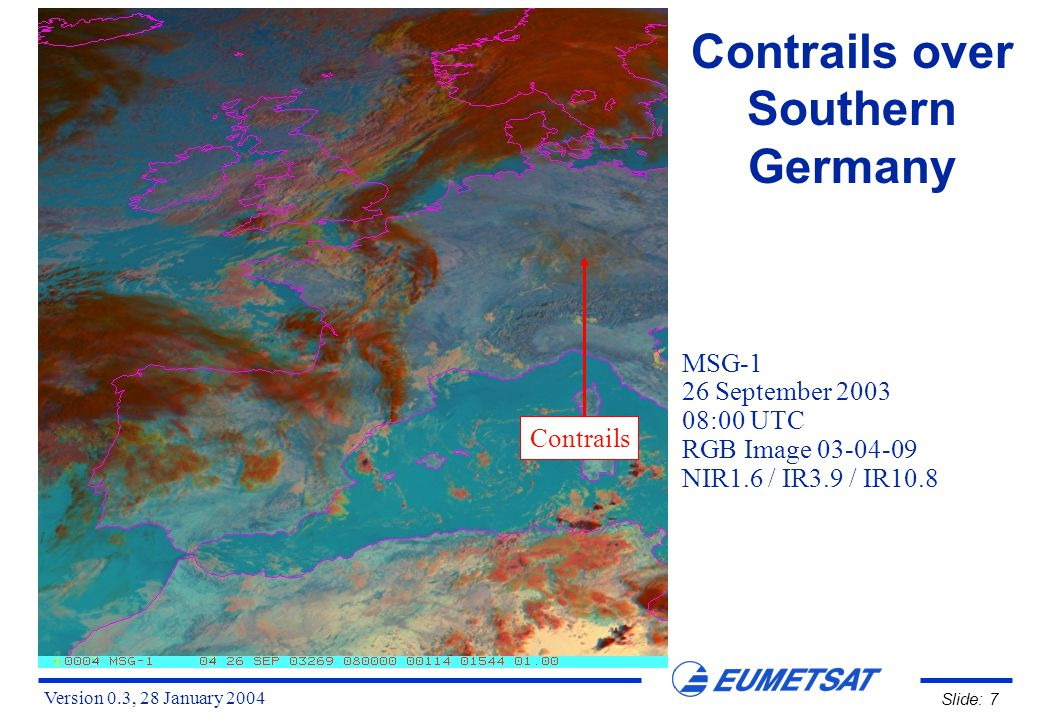 Version 0.3, 28 January 2004 Slide: 28 Contrails Comparison MSG-1 vs NOAA-16 In some cases, the MSG IR channels do not resolve thin contrails MSG IR10.8-IR12.0 NOAA AVHRR ch04-ch05 Contrails