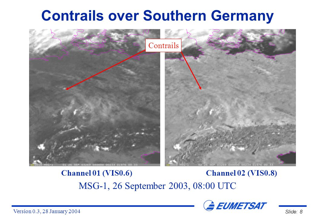 Version 0.3, 28 January 2004 Slide: 19 Contrails over Southern Germany MSG-1 26 September 2003 08:00 UTC Difference Image IR12.0 - IR10.8 Contrails