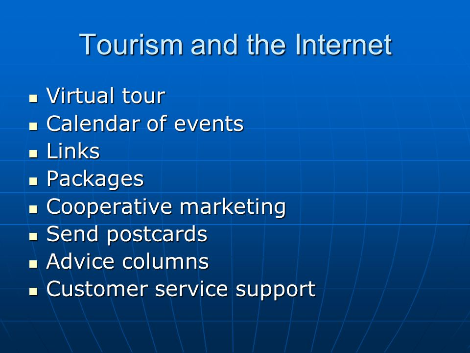 Tourism and the Internet Virtual tour Virtual tour Calendar of events Calendar of events Links Links Packages Packages Cooperative marketing Cooperati