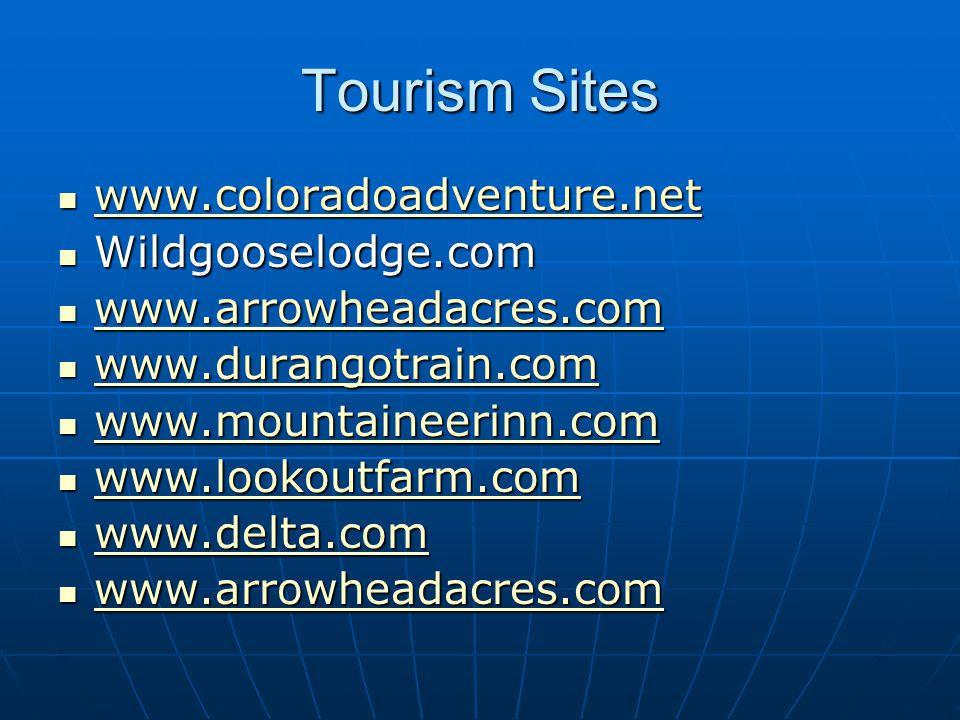 Tourism Sites www.coloradoadventure.net www.coloradoadventure.net www.coloradoadventure.net Wildgooselodge.com Wildgooselodge.com www.arrowheadacres.c
