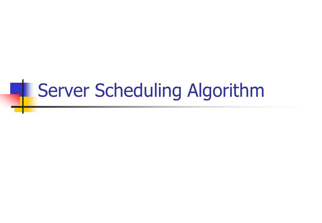 Server Scheduling Algorithm