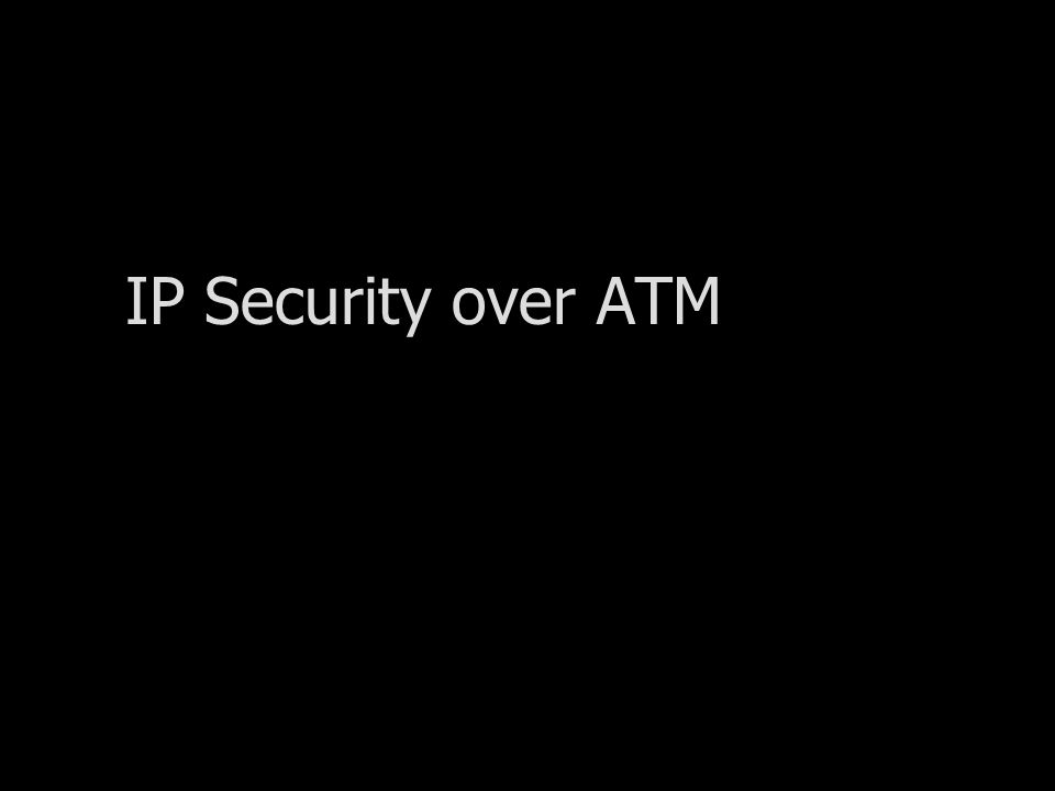 IP Security over ATM