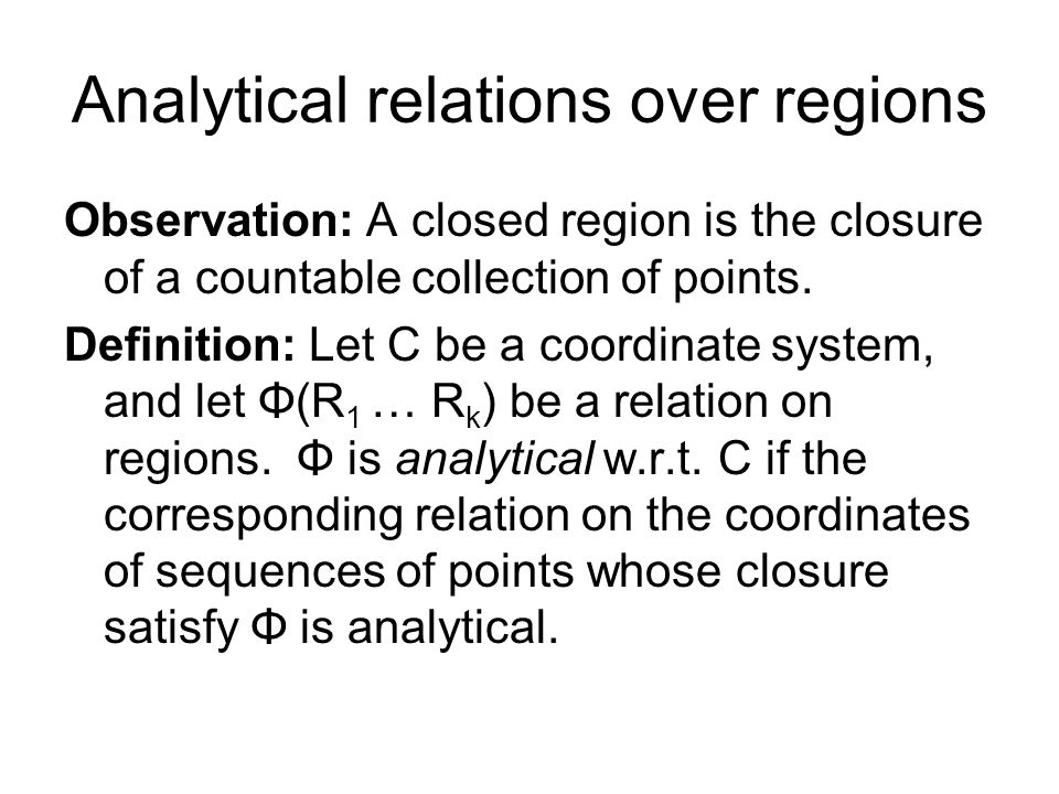Theorems Theorem: Let U be a class of closed regions that includes all simple polygons.