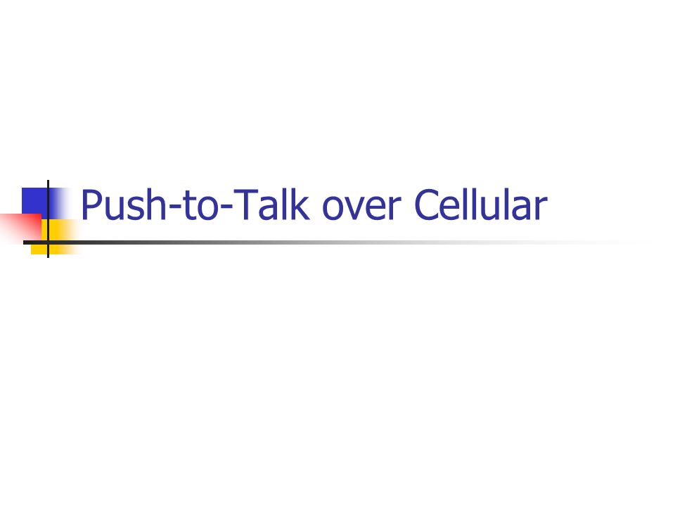 Push-to-Talk over Cellular