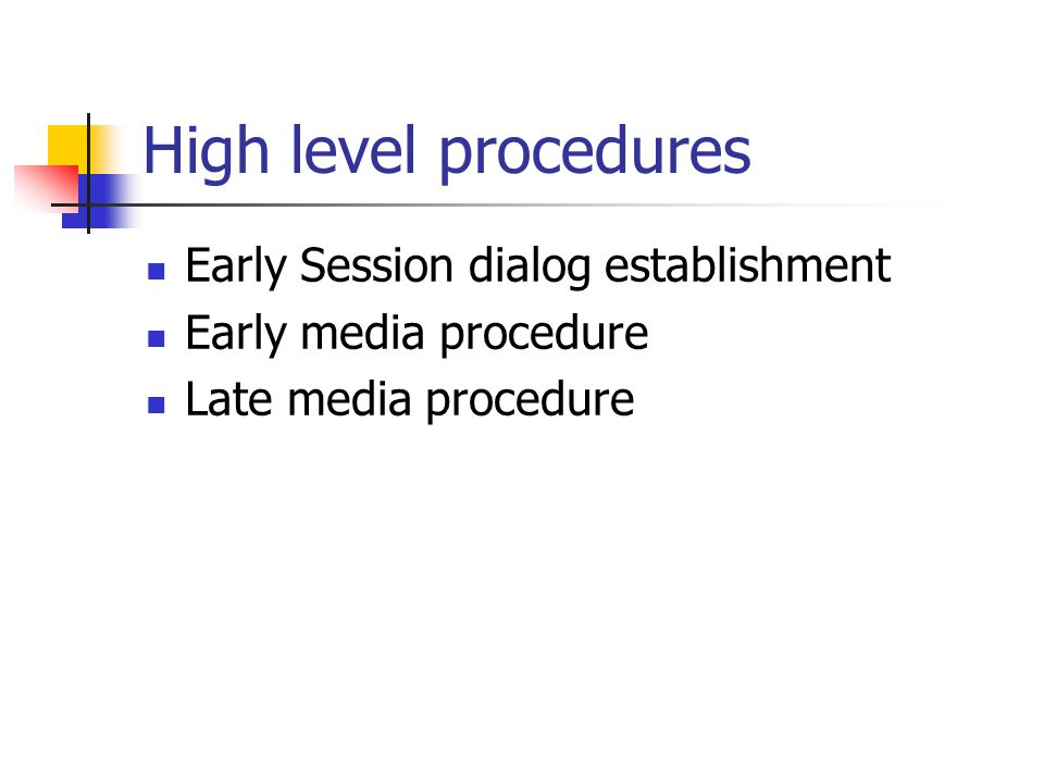 High level procedures Early Session dialog establishment Early media procedure Late media procedure