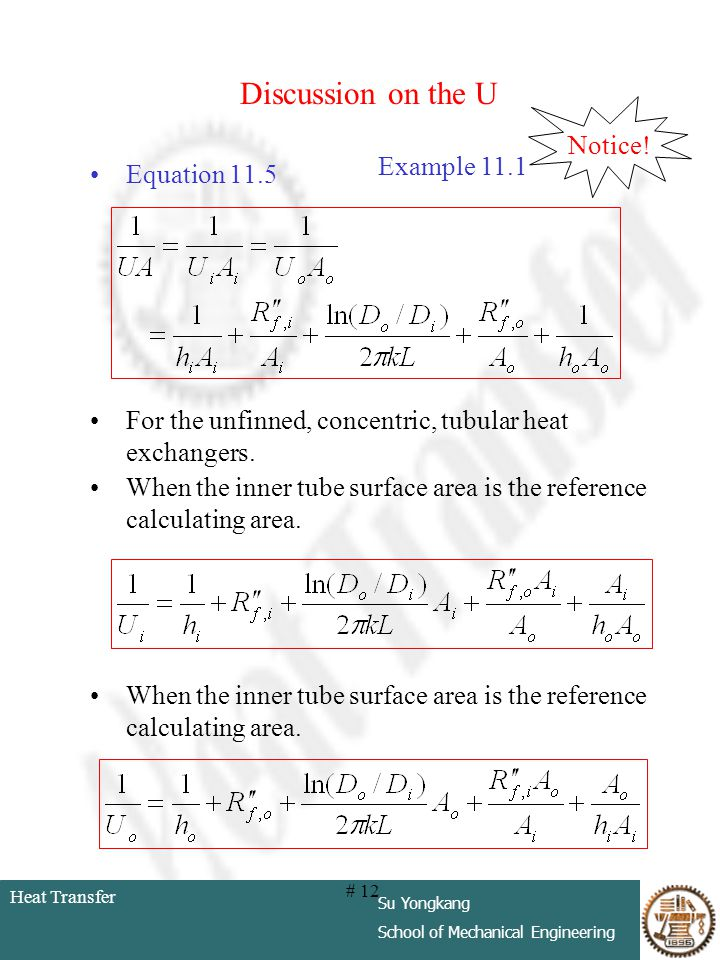 Heat Transfer Su Yongkang School of Mechanical Engineering # 12 Discussion on the U Equation 11.5 For the unfinned, concentric, tubular heat exchanger