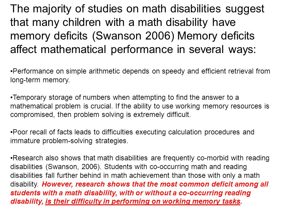 Working memory: A fundamental element of math functioning So much of learning and academic performance requires the manipulation of material held in t
