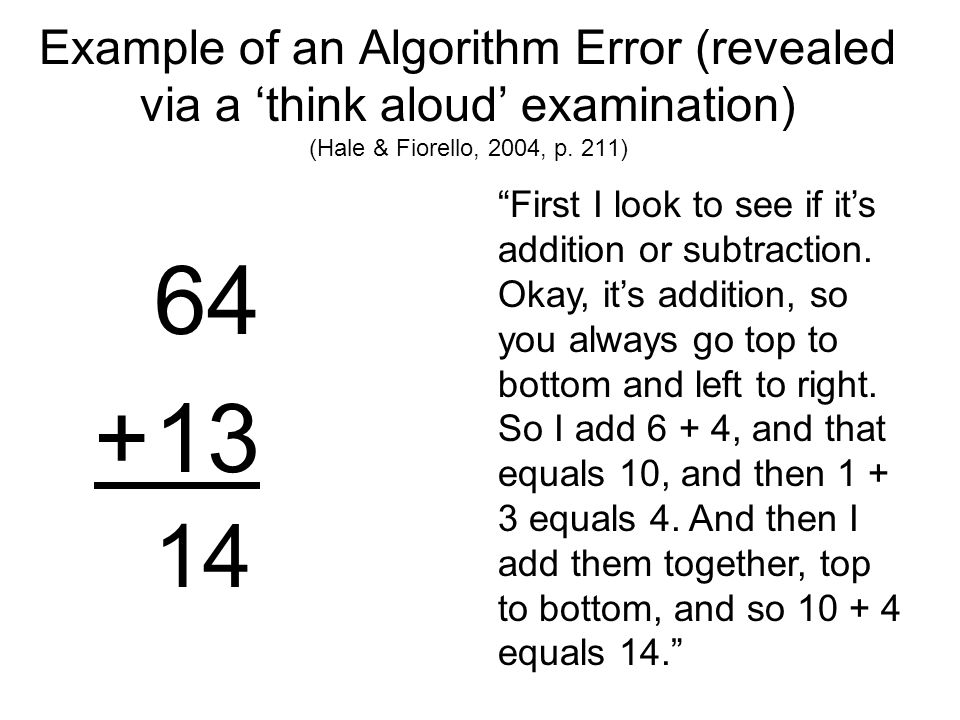 An Important First Intervention Step: Look for Error Patterns (Hale & Fiorello, 2004, p. 211) Math fact error (FE) – Child has not learned math fact,