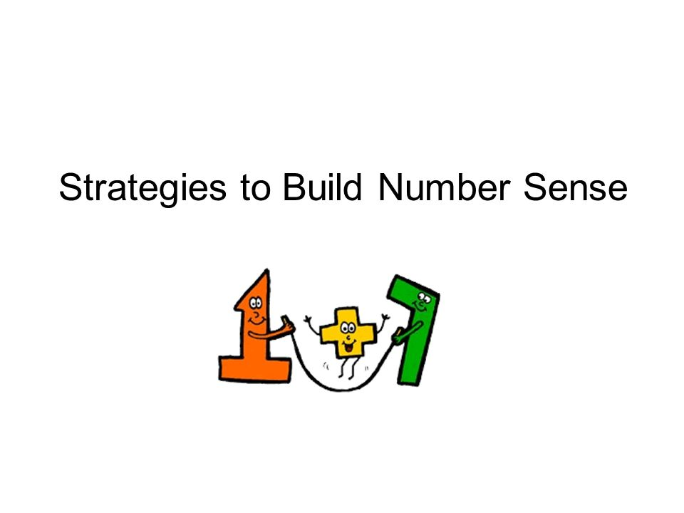 1.Emphasize the development of an internal number line (in grades K and 1) to build number sense 2.Teach the concept and the algorithm (not just the a
