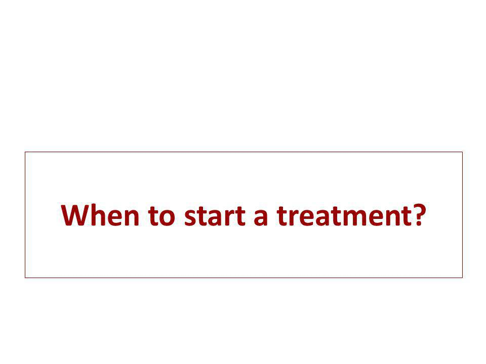 When to start a treatment?