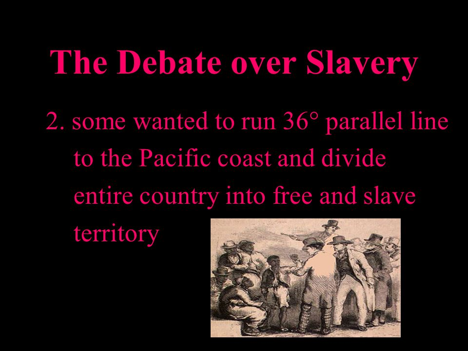 The Debate over Slavery 2.