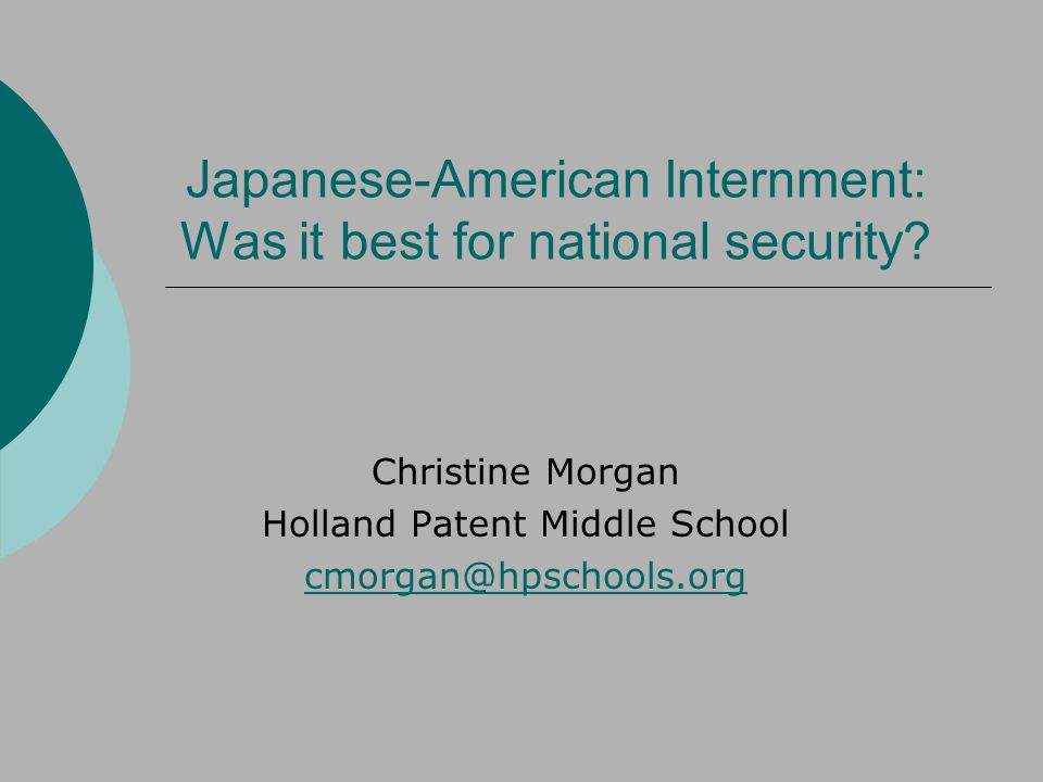 Japanese-American Internment: Was it best for national security.
