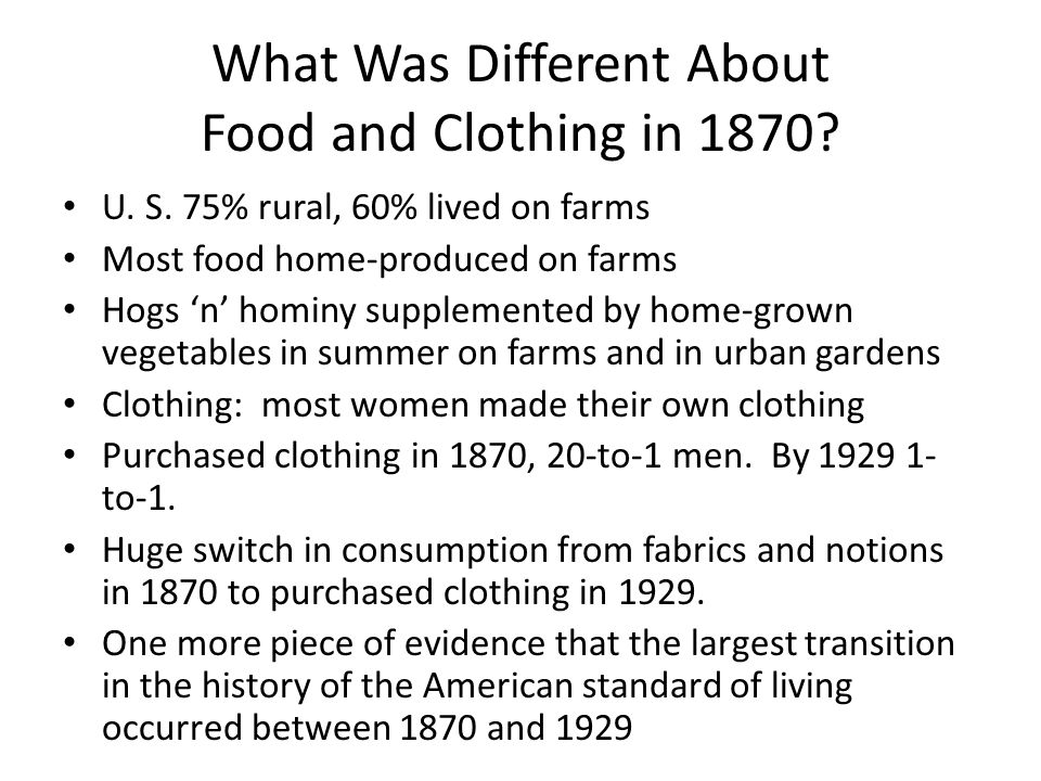 What Was Different About Food and Clothing in 1870.