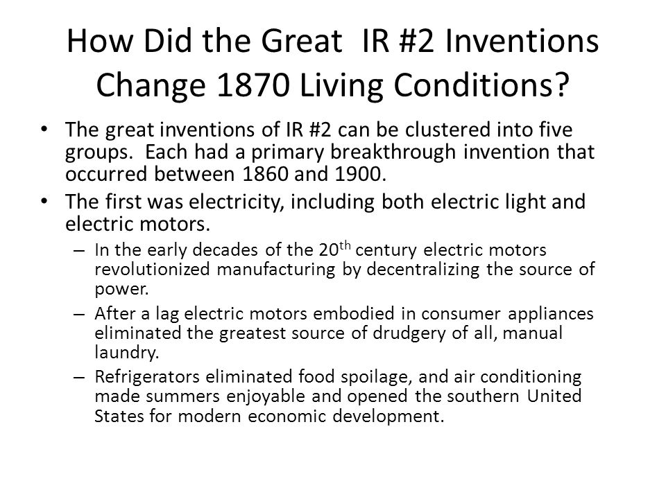 How Did the Great IR #2 Inventions Change 1870 Living Conditions.