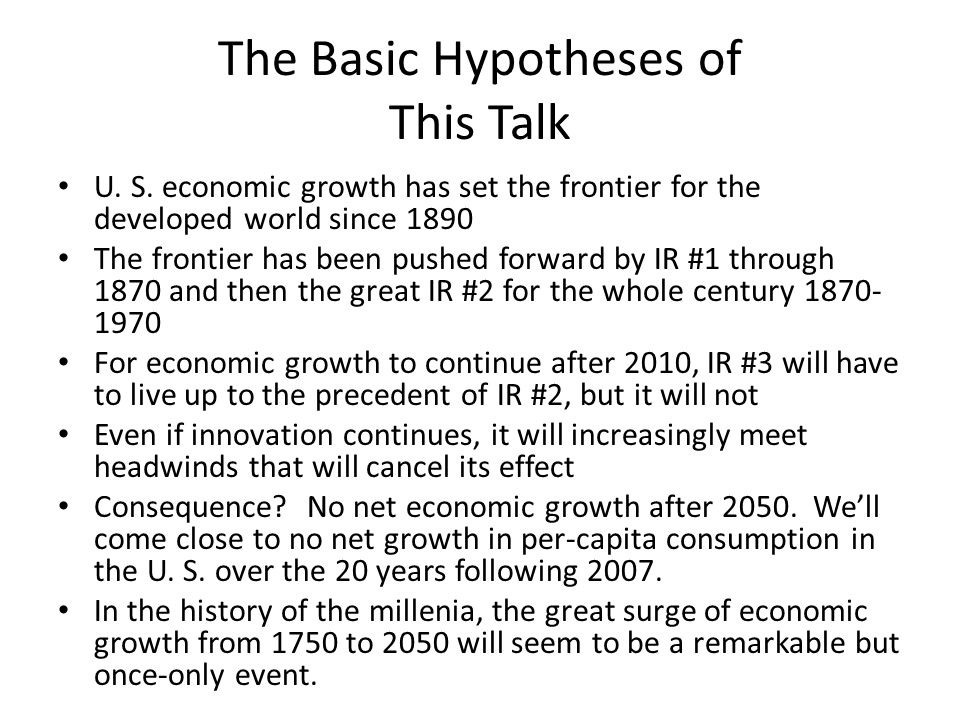 The Basic Hypotheses of This Talk U. S.
