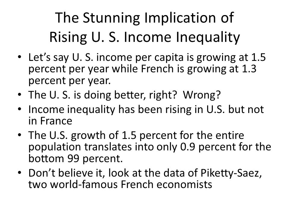 The Stunning Implication of Rising U. S. Income Inequality Lets say U.