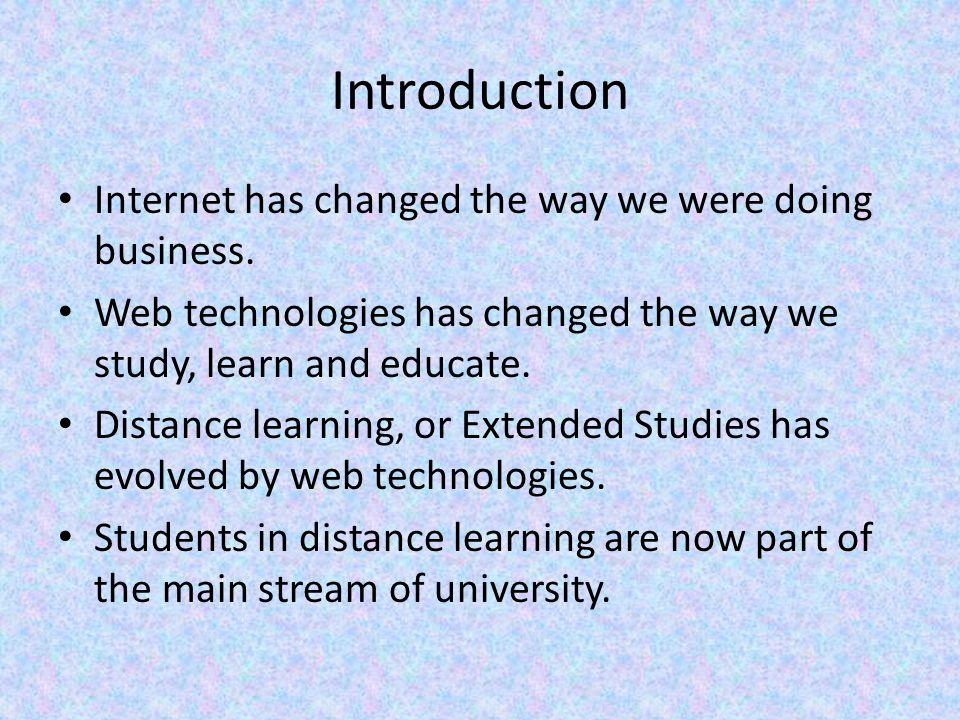 Introduction Internet has changed the way we were doing business.