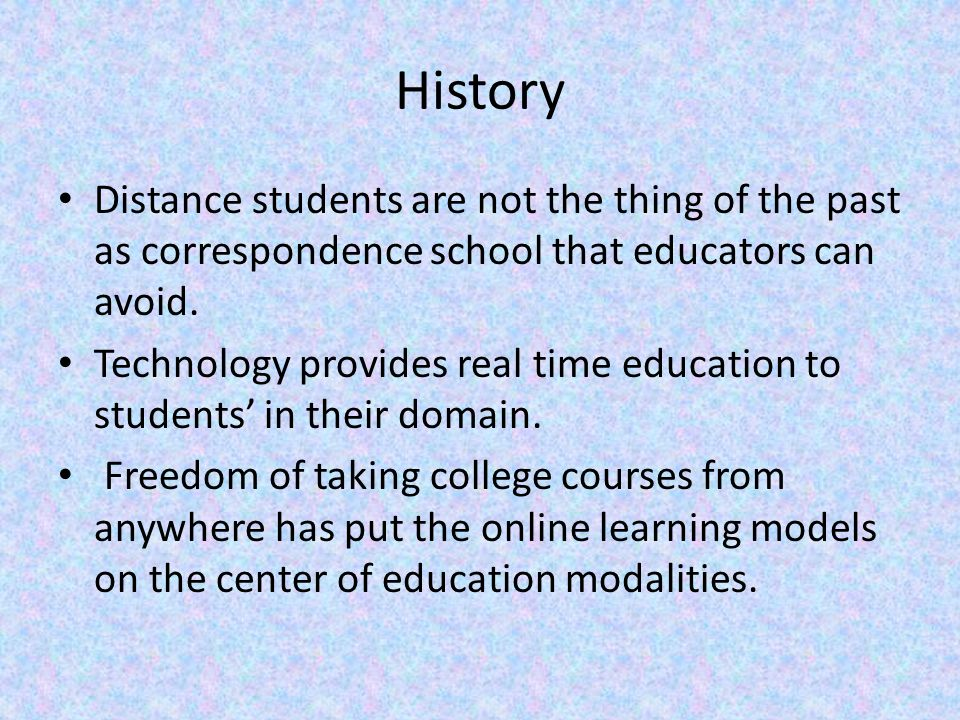 History Distance students are not the thing of the past as correspondence school that educators can avoid.
