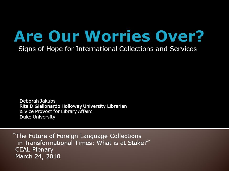 Signs of Hope for International Collections and Services The Future of Foreign Language Collections in Transformational Times: What is at Stake.