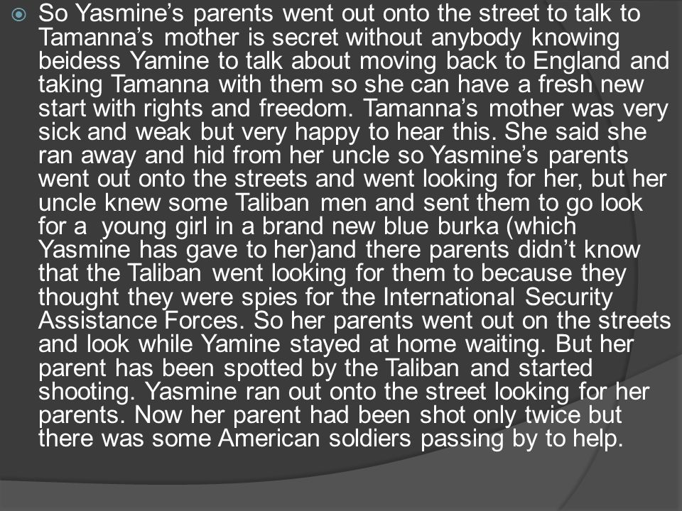 So Yasmines parents went out onto the street to talk to Tamannas mother is secret without anybody knowing beidess Yamine to talk about moving back to