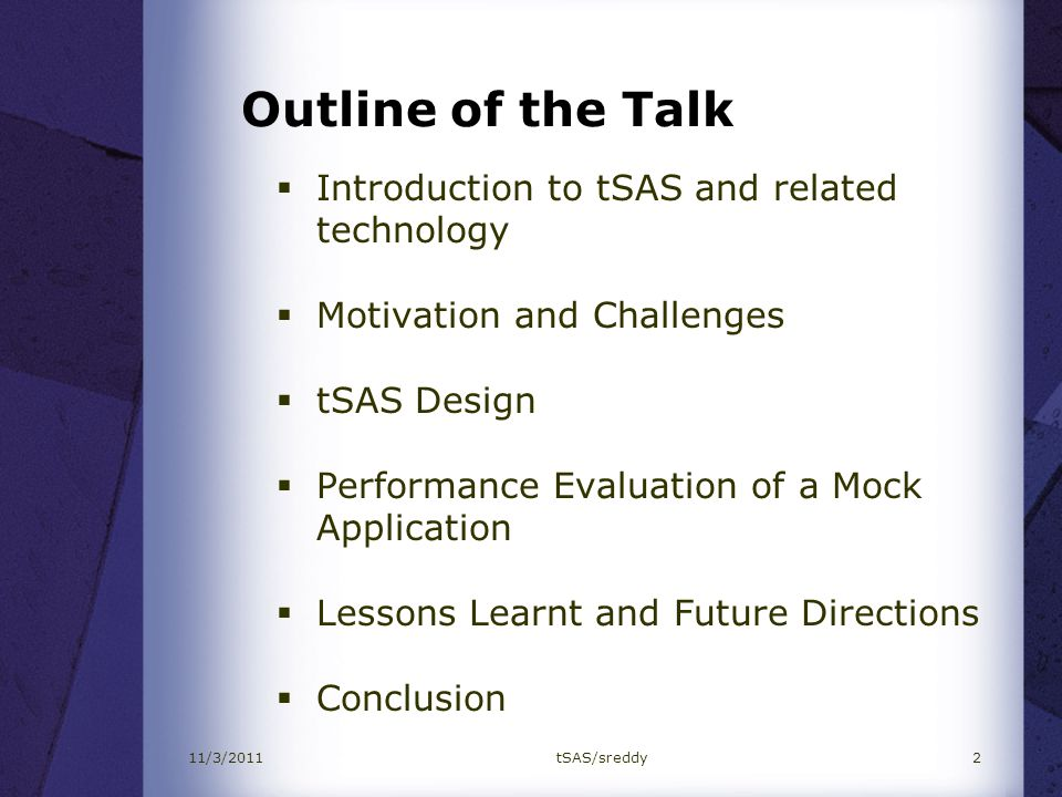 Outline of the Talk Introduction to tSAS and related technology Motivation and Challenges tSAS Design Performance Evaluation of a Mock Application Les